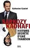Sarkozy-Kadhafi. Histoire secrète d'une trahison - Le Seuil - 04/09/2013