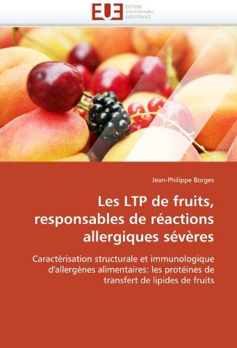 Les LTP de fruits, responsables de réactions allergiques sévères par Jean-Philippe Borges