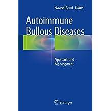 Autoimmune Bullous Diseases: Approach and Management