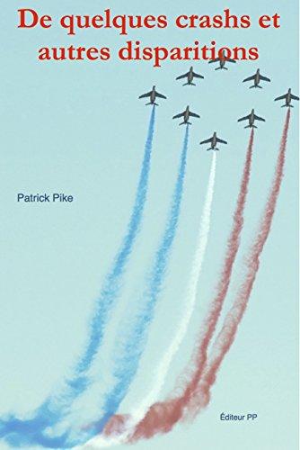 De quelques crashs et autres disparitions par Patrick Pike
