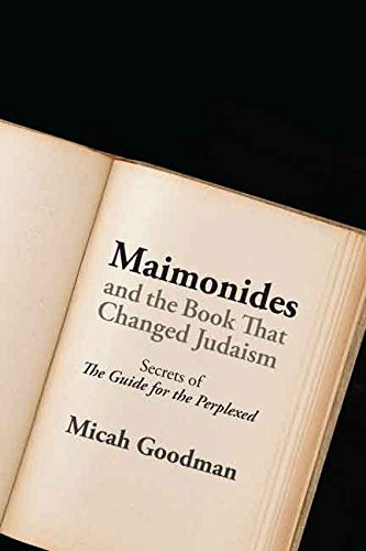 """Maimonides and the Book That Changed Judaism: Secrets of """"The Guide for the Perplexed"""" (English Edition)"""