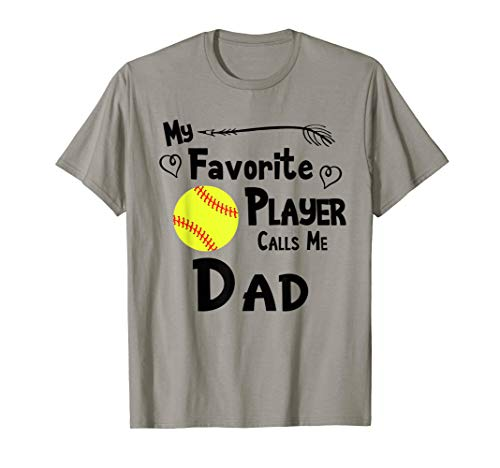 Softball My Favorite Player Calls Me Dad Sports Fan T-Shirt -