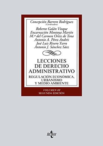 Lecciones de Derecho Administrativo: Regulación económica, urbanismo y medio ambiente. Volumen III (Derecho - Biblioteca Universitaria De Editorial Tecnos)