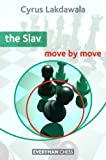 Slav: Move by Move (Everyman Chess) by Cyrus Lakdawala (2011-08-16)