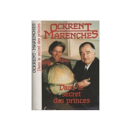 Dans le secret des princes de Christine OCKRENT & Alexandre de MARENCHES ( 1987 )