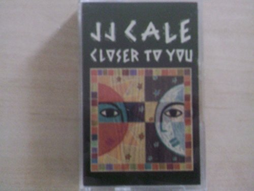 Closer to You by J.J. Cale (1994-08-23) (8 Cale Jj)