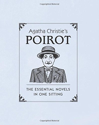 Agatha Christie's Poirot: The Essential Novels in One Sitting (In One Sitting/Miniature Edtns)
