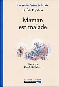 """Afficher """"Maman est malade"""""""