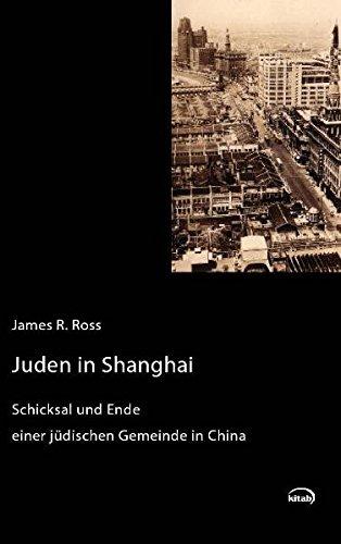 Juden in Shanghai: Schicksal und Ende einer jüdischen Gemeinde in China