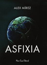Asfixia par Alex Mírez Mírez