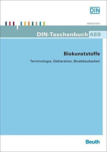 Biokunststoffe: Terminologie, Deklaration, Bioabbaubarkeit (DIN-Taschenbuch)