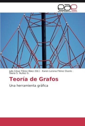 Teoría de Grafos: Una herramienta gráfica