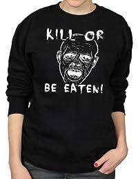Kill Or Be Eaten Face Horror Zombie Film B-Movie Apocalypse Womens Sweatshirt