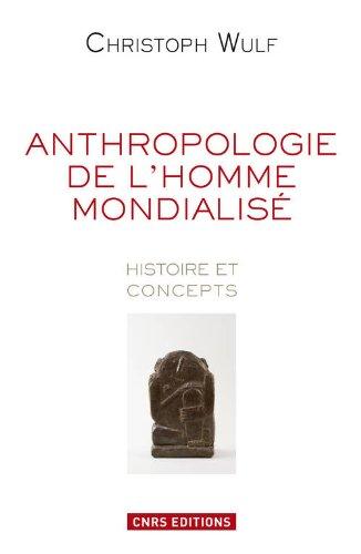 anthropologie-de-l-39-homme-mondialis-histoire-et-concepts
