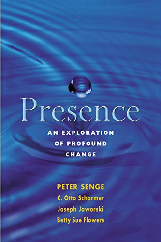 Presence: Exploring Profound Change in People, Organizations and Society por Peter M. Senge