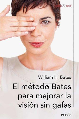 El método Bates para mejorar la visión sin gafas (Cuerpo y Salud)