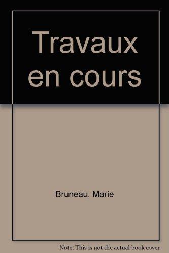 Travaux en cours par Marie Bruneau