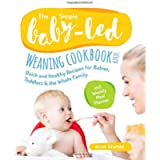The Simple Baby-Led Weaning Cookbook #2020: Quick and Healthy Recipes for Babies, Toddlers & The Whole Family incl…