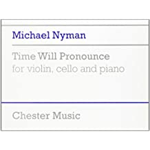 Michael Nyman: Time Will Pronounce for Violin, Cello and Piano