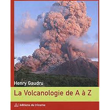 La Volcanologie de A à Z