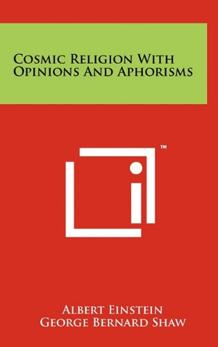 Cosmic Religion with Opinions and Aphorisms