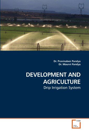 DEVELOPMENT AND AGRICULTURE: Drip Irrigation System