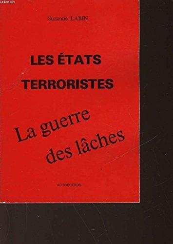 Les Etats terroristes et la guerre des lâches par Suzanne Labin