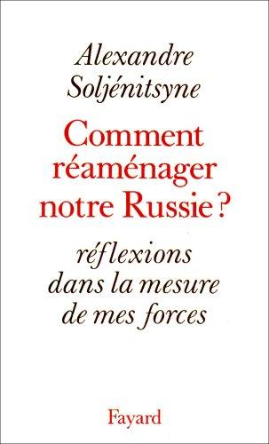 Comment réaménager notre Russie ? par Alexandre Soljenitsyne