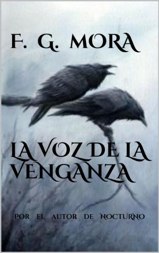 LA VOZ DE LA VENGANZA por F. G. Mora