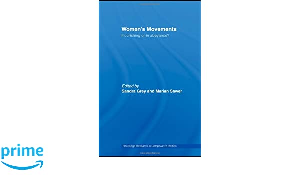 Womens Movements: Flourishing or in abeyance? (Routledge Research in Comparative Politics)