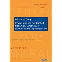 Entwicklung von der Kindheit bis zum Erwachsenenalter: Befunde der Münchner Längsschnittstudie LOGIK