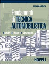 Fondamenti di tecnica automobilistica. Motori impianti manutenzione. Per le Scuole superiori