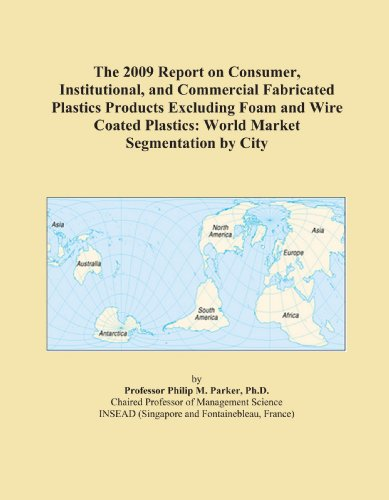 the-2009-report-on-consumer-institutional-and-commercial-fabricated-plastics-products-excluding-foam