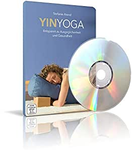 Yin Yoga - Entspannt zu Ausgeglichenheit und Gesundheit