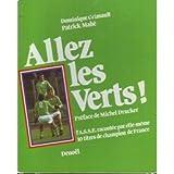 Allez les Verts ! : L'ASSE Association sportive de Saint-Étienne racontée par elle-même, 10 titres de champions de France