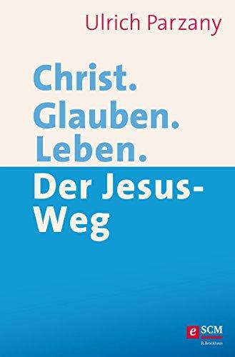 christ-glauben-leben-der-jesus-weg