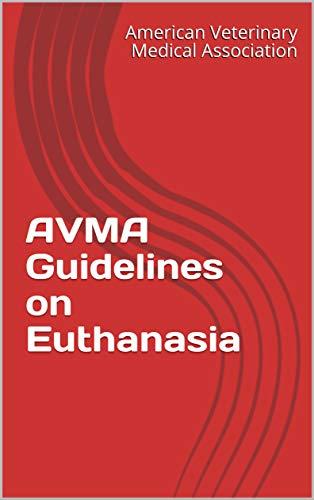 AVMA Guidelines on Euthanasia (English Edition)
