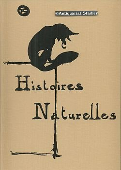 Histoires Naturelles. Tiergeschichten