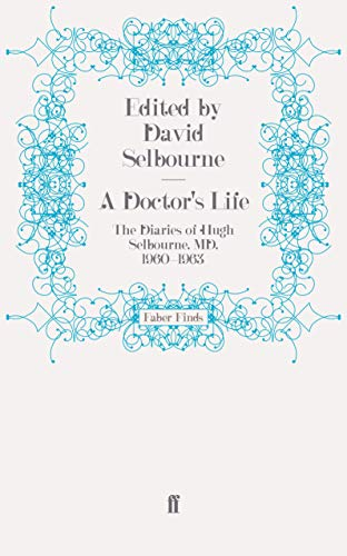 A Doctor's Life: The Diaries of Hugh Selbourne, MD, 1960-1963