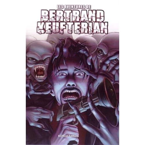 Les aventures de Bertrand Keufterian