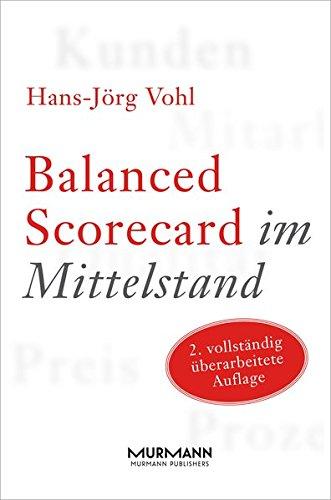 Balanced Scorecard im Mittelstand. 2. vollständig überarbeitete Auflage