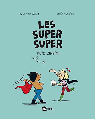 LES SUPER SUPER, TOME 3 : NUITS ZINZIN