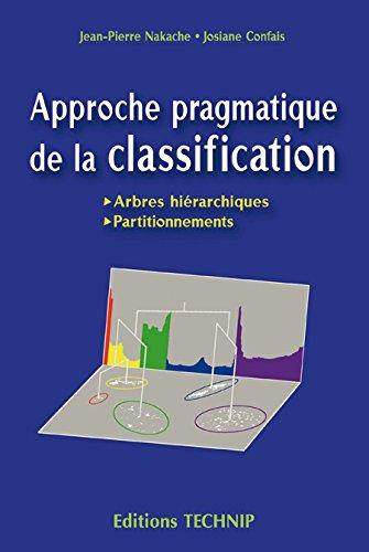 Approche pragmatique de la classification : Arbres hiérarchiques, Partitionnements