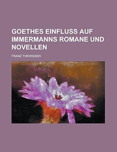 Goethes Einfluss Auf Immermanns Romane Und Novellen Adams Loafer