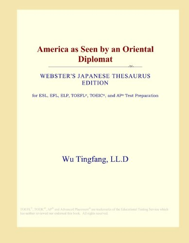 America as Seen by an Oriental Diplomat (Webster's Japanese Thesaurus Edition)