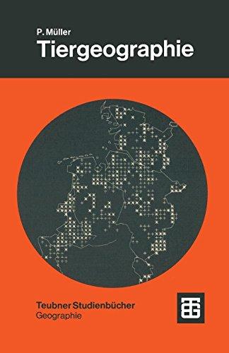 Tiergeographie: Struktur, Funktion, Geschichte Und Indikatorbedeutung Von Arealen (Studienbucher Der Geographie) (German Edition) (Teubner Studienbücher der Geographie)