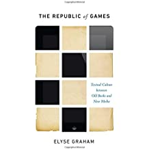 The Republic of Games: Textual Culture between Old Books and New Media