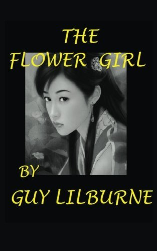 The Flower Girl by Guy Lilburne (2014-09-28)