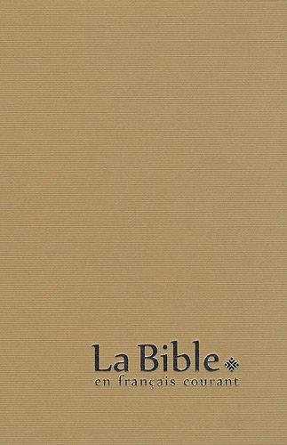 La Bible en français courant : Avec les livres deutérocanoniques par Editions Bibli'O