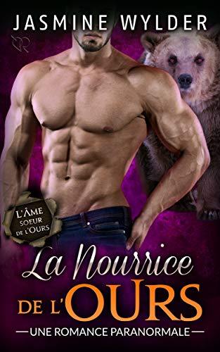 La Nourrice de l'Ours: Une Romance Paranormale (L'Âme soeur de l'Ours t. 3)